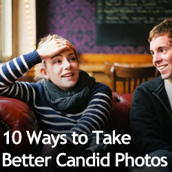10 Ways to Take Better Candid Photos