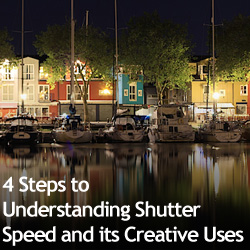 4 Steps to Understanding Shutter Speed and its Creative Uses