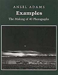 Examples: The Making of 40 Photographs - Ansel Adams