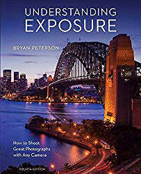 Understanding Exposure (Fourth Edition) - Bryan Peterson