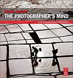 The Photographer's Mind - Michael Freeman