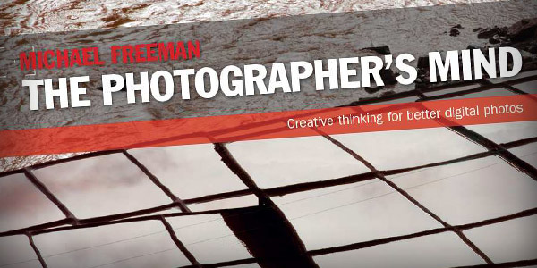 The Photographer's Mind is a necessary photography book