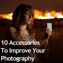10 Accessories To Improve Your Photography
