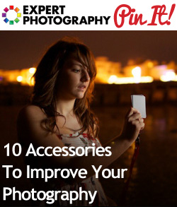 10 Accessories To Improve Your Photography1 10 Accessories To Improve Your Photography