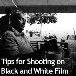 Tips for Shooting on Black and White Film