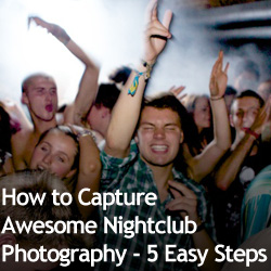 How to Capture Awesome Nightclub Photography - 5 Easy Steps