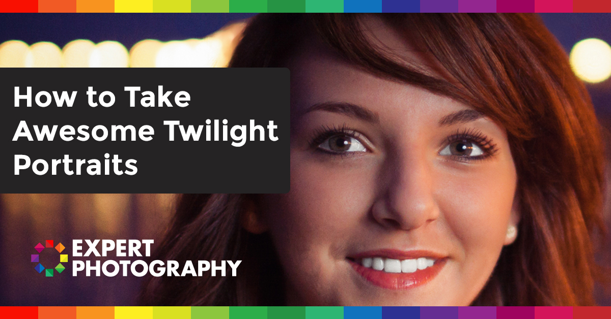 How To Take Awesome Twilight Portraits  U00bb Expert Photography