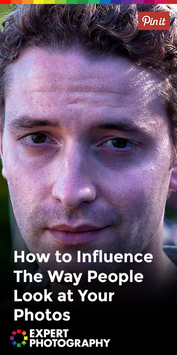 How to Influence The Way People Look at Your Photos