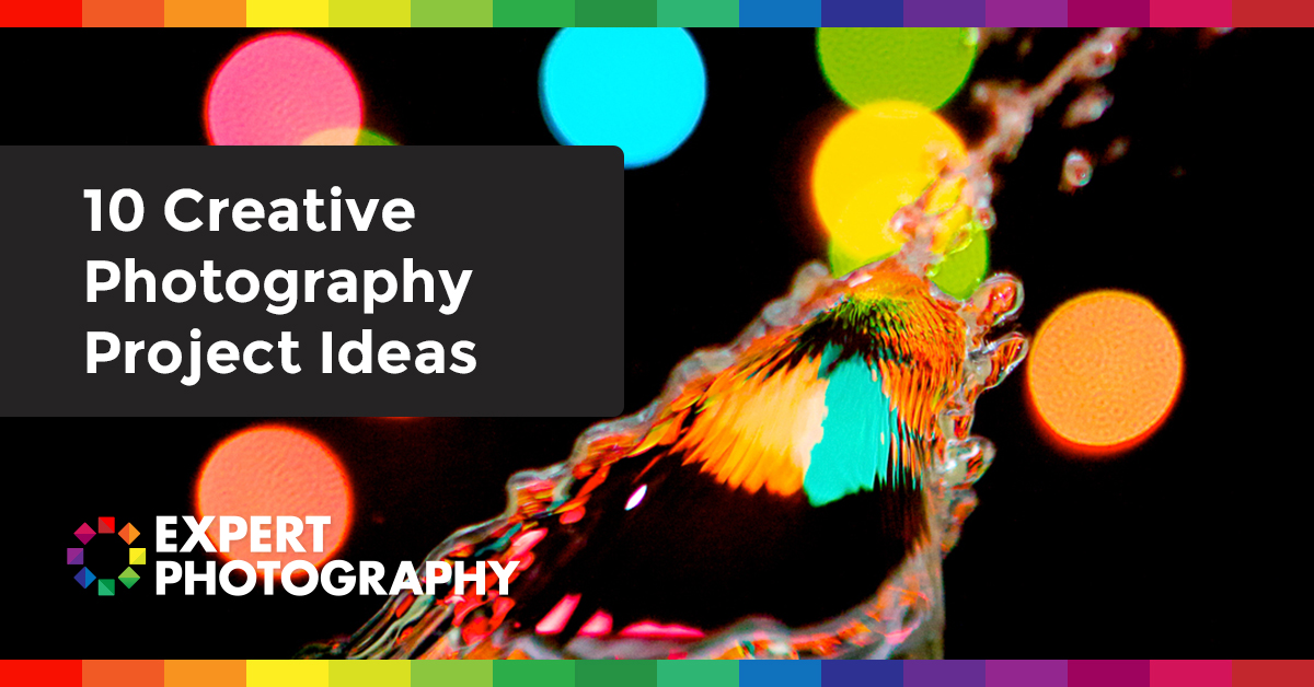 10 creative photography project ideas  u00bb expert photography