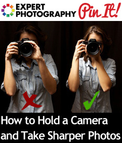 How to Hold a Camera and Take Sharper Photos1 How to Hold a Camera and Take Sharper Photos