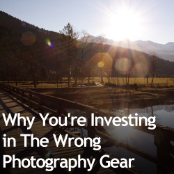 Why You're Investing in The Wrong Photography Gear