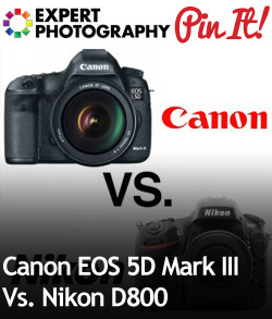 Canon EOS 5D Mark III Vs. Nikon D800 - Which Is Best?