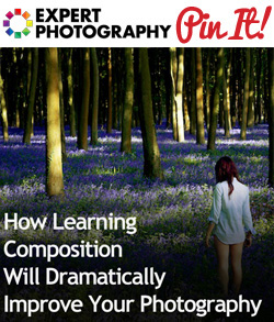 How Learning Composition Will Dramatically Improve Your Photography1 How Learning Composition Will Dramatically Improve Your Photography