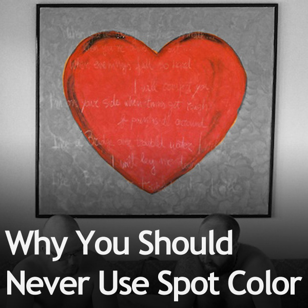 Why You Should Never Use Spot Color