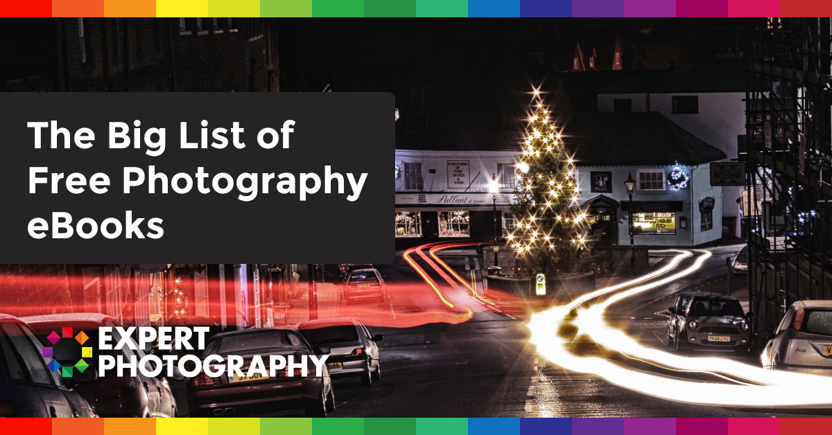 The Big List Of Free Photography Ebooks  U00bb Expert Photography