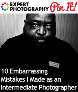 10 Embarrassing Mistakes I Made as an Intermediate Photographer1 10 Embarrassing Mistakes I Made as an Intermediate Photographer