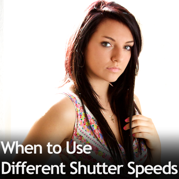 When to Use Different Shutter Speeds
