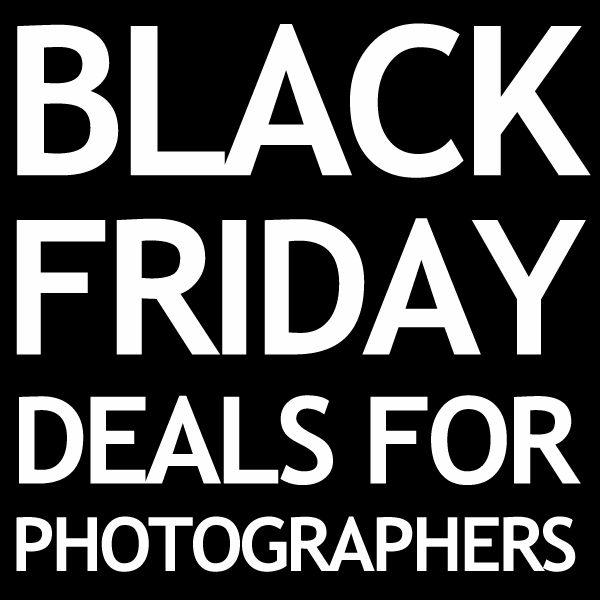 Black Friday Deal for Photographers - Read This First