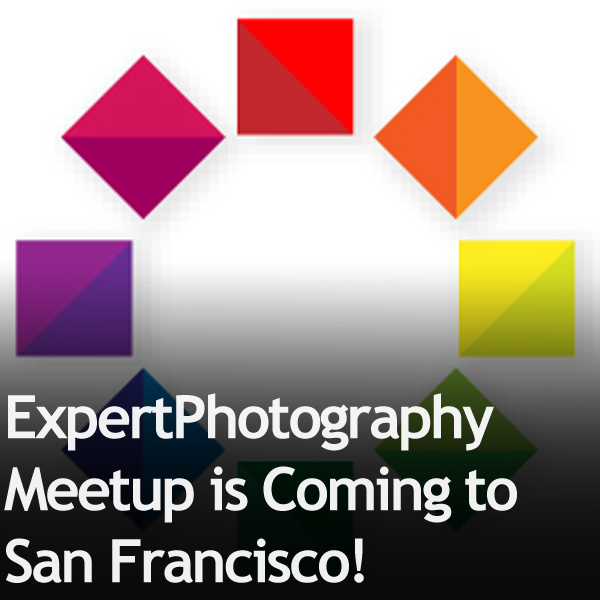 ExpertPhotography Meetup is Coming to San Francisco ExpertPhotography Meetup is Coming to San Francisco!