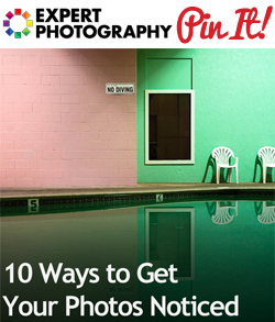 10 Ways to Get Your Photos Noticed 10 Ways to Get Your Photos Noticed