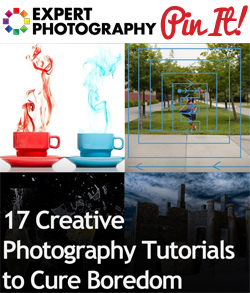 17 Creative Photography Tutorials to Cure Boredom
