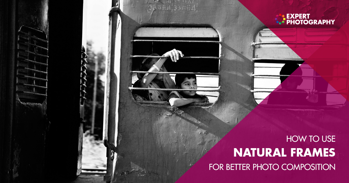 Naturally Framing Photography For Better Photo Composition
