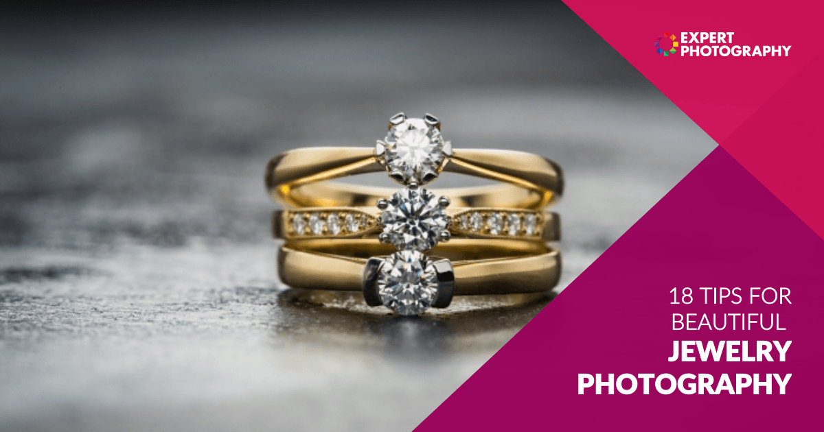 18 Tips For Taking Beautiful Jewelry Photography