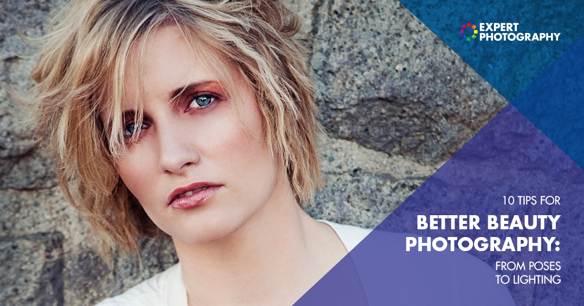 10 Tips For Better Beauty Photography From Poses To Lighting