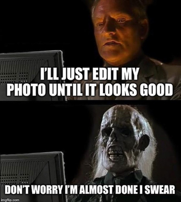 cool photography meme - editing workflow