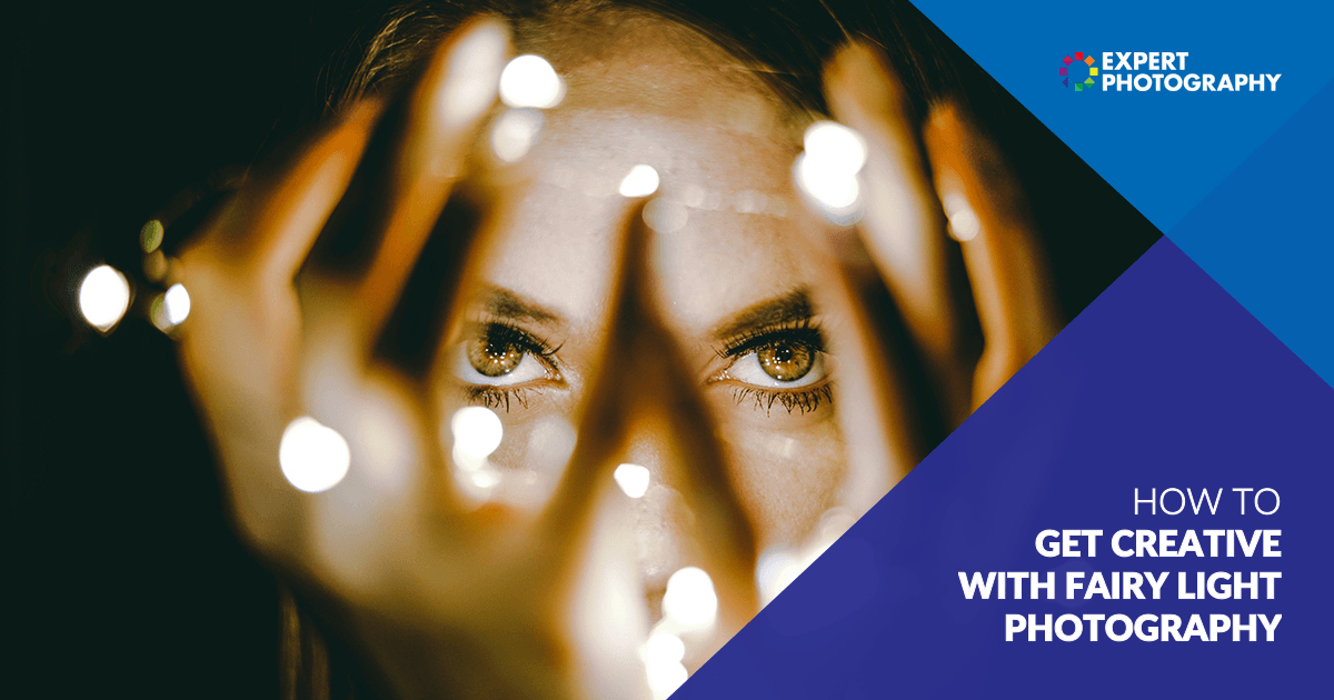 How To Get Creative With Fairy Light Photography
