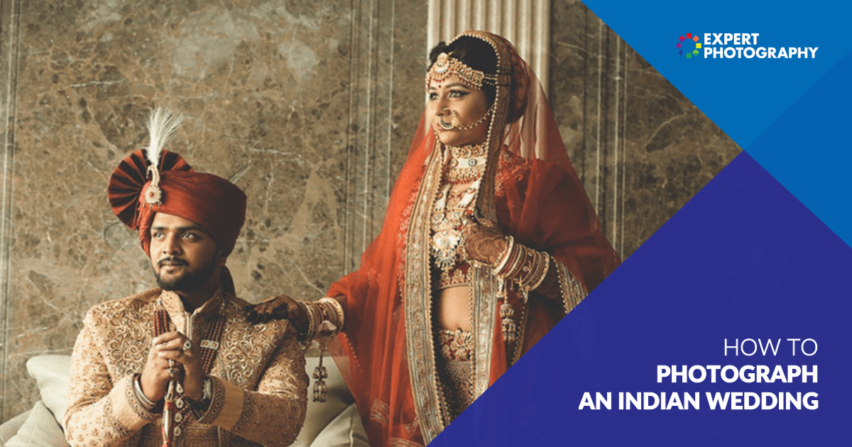 How To Shoot Perfect Indian Wedding Photography