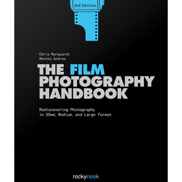 The Film Photography Handbook: Rediscovering Photography in 35mm, Medium, and Large Format - Monika Andrae & Chris Marquardt