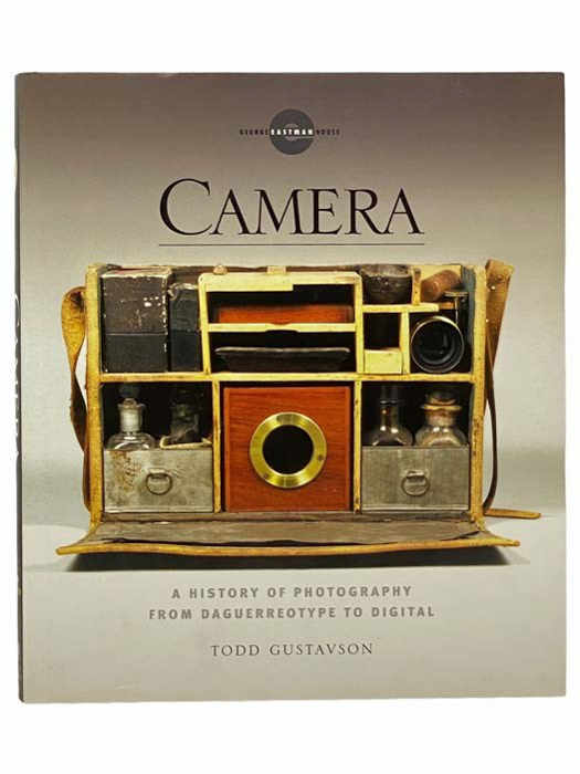The cover of 'Camera: A History of Photography from Daguerreotype to Digital' best photography books by Todd Gustavson